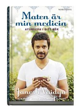 Bild på Maten är min medicin : ayurveda i ditt kök