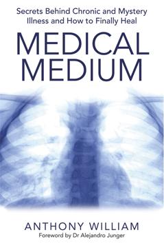 Bild på Medical medium - secrets behind chronic and mystery illness and how to fina