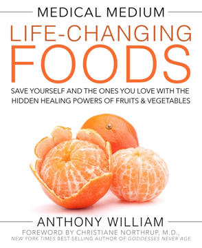 Bild på Medical medium life-changing foods - save yourself and the ones you love wi