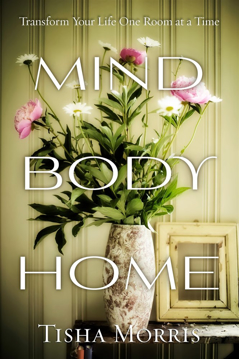 Bild på MIND, BODY, HOME: Transform Your Life One Room At A Time