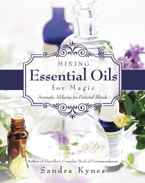 Bild på MIXING ESSENTIAL OILS FOR MAGIC: Aromatic Alchemy For Personal Blends