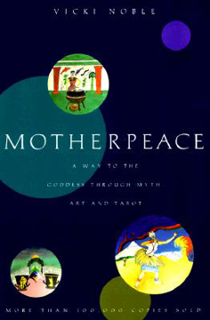 Bild på Motherpeace: A Way to the Goddess Through Myth, Art, and Tarot