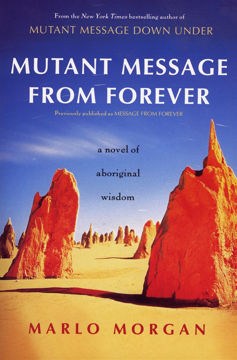 Bild på Mutant Message From Forever: A Novel Of Aboriginal Wisdom