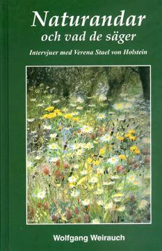 Bild på Naturandarna och vad de säger : intervjuer med 17 naturväsen förmedlade genom Verena Stael von Holstein