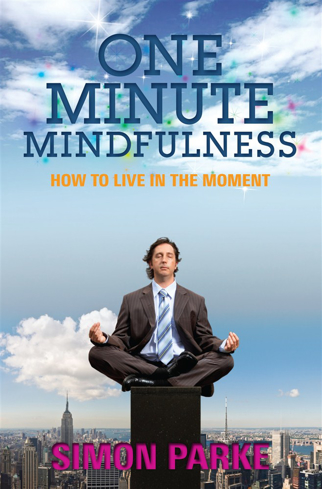 Bild på One-minute mindfulness : how to live in the moment