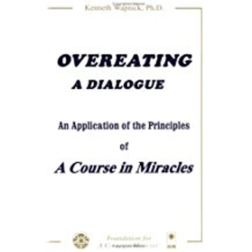 "Bild på Overeating: A Dialogue--An Application Of ""A Course In Mirac"
