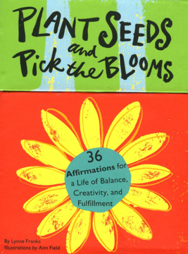 Bild på Plant Seeds And Pick The Blooms: 36 Affirmations For A Life