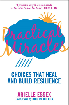 Bild på Practical Miracles : Choices That Heal & Build Resilience