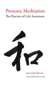 Bild på Presence meditation - the practice of life awareness