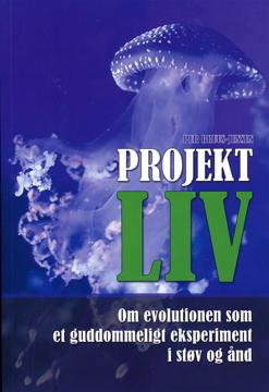 Bild på Projekt LIV : om evolutionen som et guddommeligt eksperiment i støv og ånd