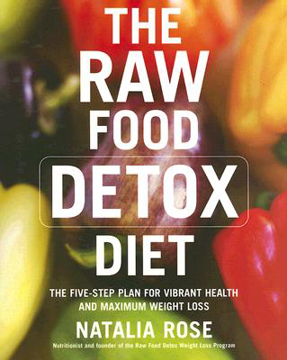 Bild på Raw food detox diet - the five-step plan for vibrant health and maximum wei