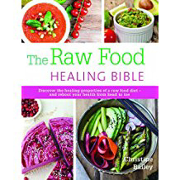 Bild på Raw food healing bible - discover the healing properties of a raw food diet