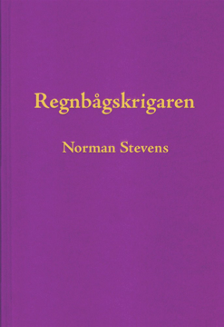 Bild på Regnbågskrigaren : en minnesutgåva tillägnad Norman Stevens