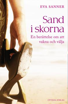 Bild på Sand i skorna. En berättelse om att vakna och välja
