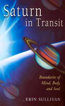 Bild på Saturn in Transit: Boundaries of Mind, Body, and Soul