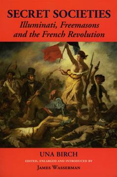 Bild på Secret Societies: Illuminati, Freemasons & The French Revolu