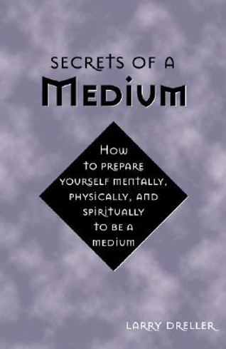 Bild på Secrets of a medium - how to prepare yourself mentally, physically, and spi