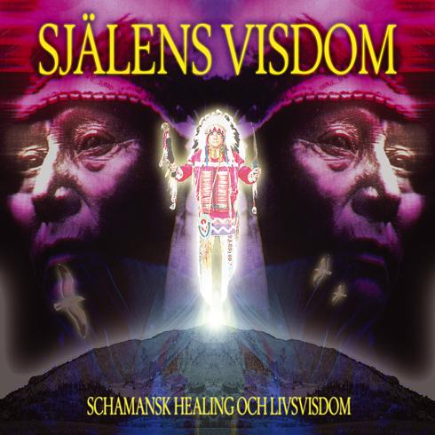 Bild på Själens visdom : guiden till schamansk healing och livsvisdom