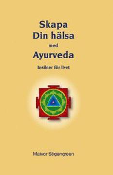 Bild på Skapa din hälsa med Ayurveda