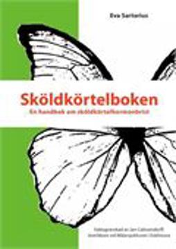 Bild på Sköldkörtelboken : en handbok om sköldkörtelhormonbrist