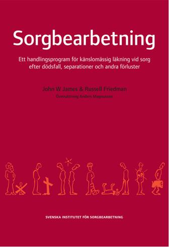 Bild på Sorgbearbetning : ett handlingsprogram för känslomässig läkning vid sorg efter dödsfall, separationer och andra förluster