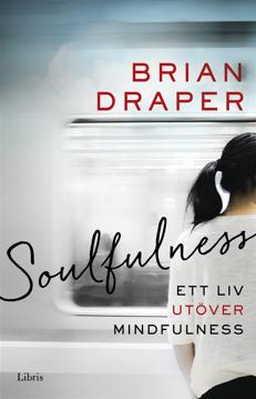 Bild på Soulfulness : Ett liv utöver mindfulness