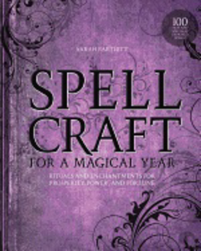 Bild på Spellcraft for a Magical Year: Rituals and Enchantments for Prosperity, Power, and Fortune