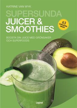 Bild på Supersunda juicer & smoothies : boosta din juice med grönsaker och superfoods