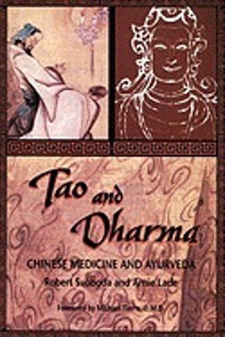 Bild på Tao And Dharma: Chinese Medicine & Ayurveda