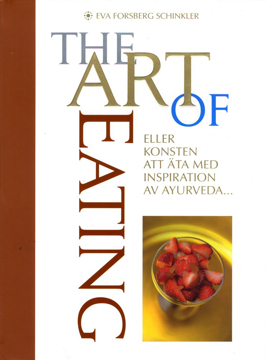 Bild på The Art of Eating : eller konsten att äta med inspiration av Ayurveda