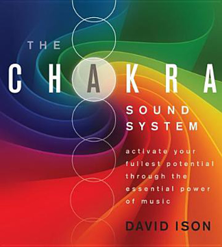 Bild på The Chakra Sound System : Activate Your Fullest Potential Through the Essential Power of Music