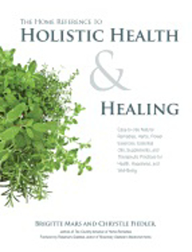 Bild på The Home Reference to Holistic Health and Healing