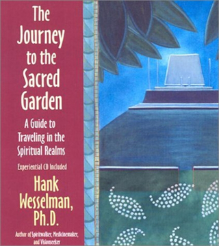 Bild på The Journey To The Sacred Garden : A Guide to Travelling in the Spiritual Realms