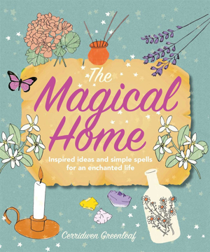 Bild på The Magical Home: Inspired ideas and simple spells for an enchanted life