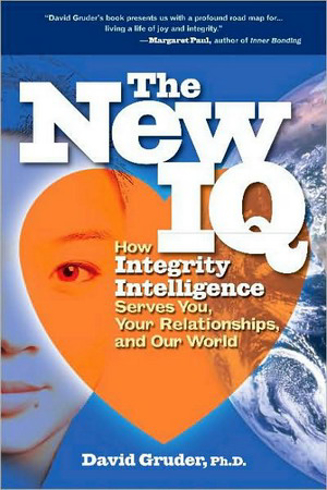 Bild på The New IQ : How Integrity Intelligence Serves You, Your Relationships & Our World