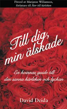 Bild på Till dig, min älskade : en kvinnas guide till den sanna kärleken och lyckan
