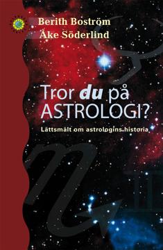 Bild på Tror du på astrologi? : lättsmält om astrologins historia
