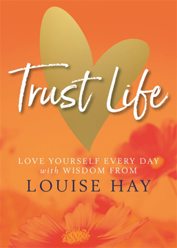 Bild på Trust life - love yourself every day with wisdom from louise hay