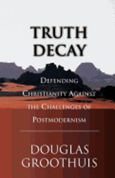 Bild på Truth Decay: Defending Christianity Against the Challenges of Postmodernism