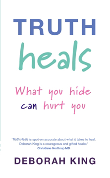 Bild på Truth heals - what you hide can hurt you