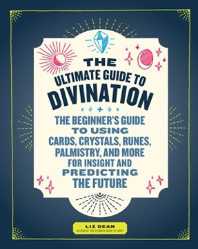 Bild på Ultimate guide to divination - the beginners guide to using cards, crystals