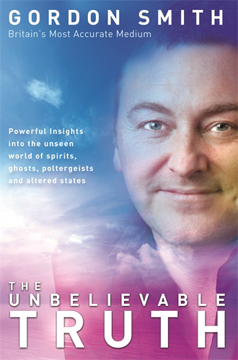 Bild på Unbelievable truth - powerful insights into the unseen world of spirits, gh