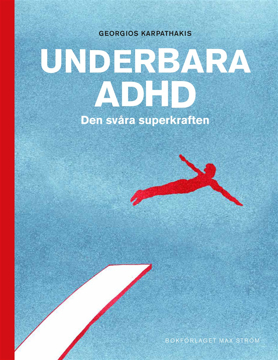 Bild på Underbara ADHD : den svåra superkraften