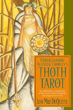 Bild på Understanding Aleister Crowley's Thoth Tarot: An Authoritative Examination of the World's Most Fascinating and Magical Tarot Cards