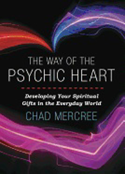 Bild på WAY OF THE PSYCHIC HEART: Developing Your Spiritual Gifts In The Everyday World