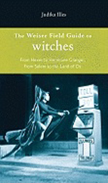 Bild på Weiser field guide to witches - from hexes to hermione granger, from salem