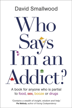 Bild på Who says im an addict? - a book for anyone who is partial to food, sex, boo
