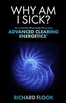 Bild på Why am i sick? - how to find out whats really wrong using advanced clearing
