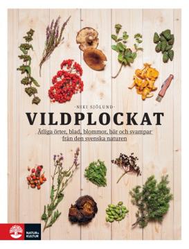 Bild på Vildplockat : ätliga örter, blad, blommor, bär och svampar från den svenska naturen