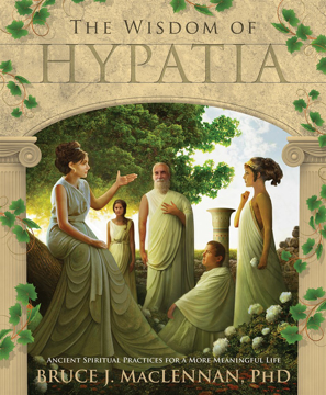 Bild på WISDOM OF HYPATIA: Ancient Spiritual Practices For A More Meaningful Life